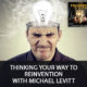 Thinking Your Way To Reinvention with Michael Levitt
