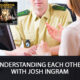 Understanding Each Other with Josh Ingram