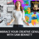 Embrace Your Creative Genius with Sam Bennett